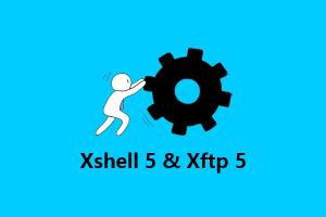 最新个人免费版 Xshell 5 & Xftp 5 下载,无需授权码注册码激活码